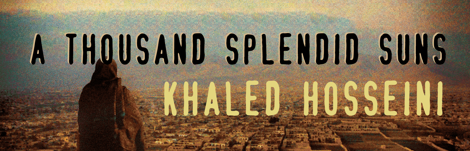 women as protagonists in a thousand splendid suns essay a thousand splendid suns critical essay